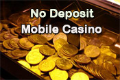 No Deposit Mobile Casino